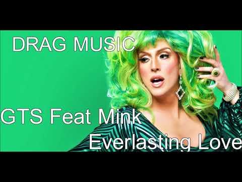 GTS Feat Mink - Everlasting Love Remix DRAG MUSIC