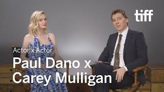 Carey Mulligan x Paul Dano  | Actor x Actor Conversation | TIFF 2018