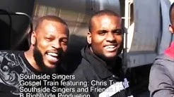 Acappella Gospel Group Southside Singers featuring Chris Turner Gospel Train