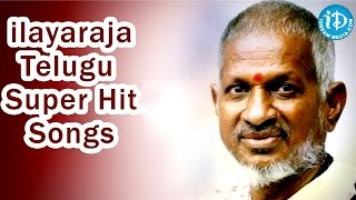 Ilayaraja (Indian Maestro) Telugu Super Hit Songs || Indian Cinema Collections