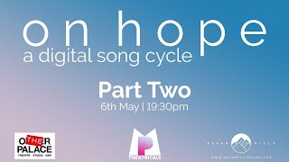 on hope: a digital song cycle (Part 2)