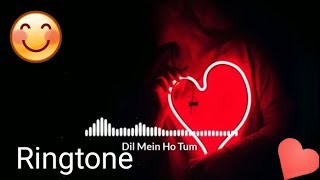 dil-me-ho-tum-ringtone-2019-dil-me-ho-tum-ringtone-female-download-link