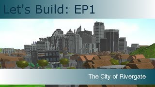 Let's Build: EP1 | The City of Rivergate (ROBLOX)