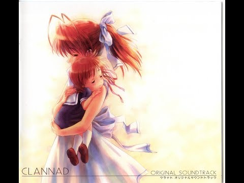 【BGM】CLANNAD  - ORIGINAL SOUND TRACK [Disc 1]【OST】