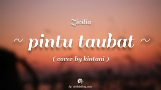 Pintu taubat (zivilia) cover by kintani ...