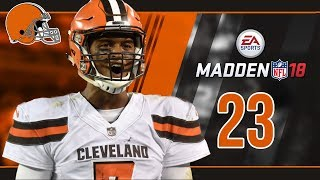 Madden NFL 18 Owner Mode (Cleveland Browns) #23 Week 3 vs. Chiefs