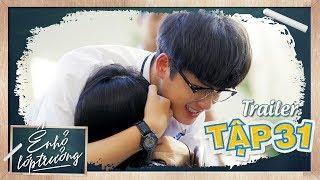 Ê ! NHỎ LỚP TRƯỞNG | Trailer TẬP 31 | Phim Học Đường 2019 | LA LA SCHOOL