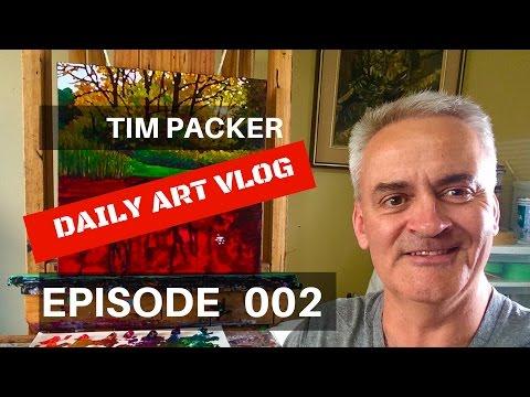 Tim Packer Daily Art Vlog - Episode 002
