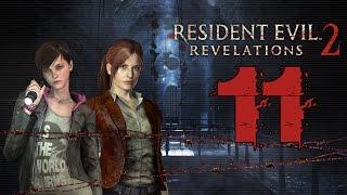 Resident Evil: Revelations 2 - Episode 2 - Gameplay Part 11  - Walkthrough Lets Play Playthrough