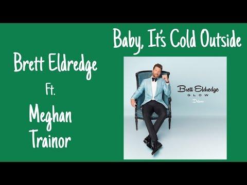 Brett Eldredge ft. Meghan Trainor - Baby, It's Cold Outside (lyrics) Mp3