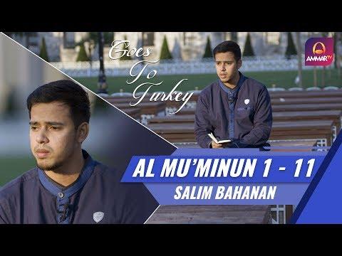 Goes To Turkey || Surat Al Mu'Minun 1 - 11 || Salim Bahanan