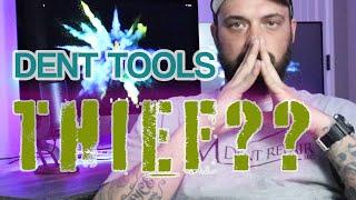 Dent tools thief?