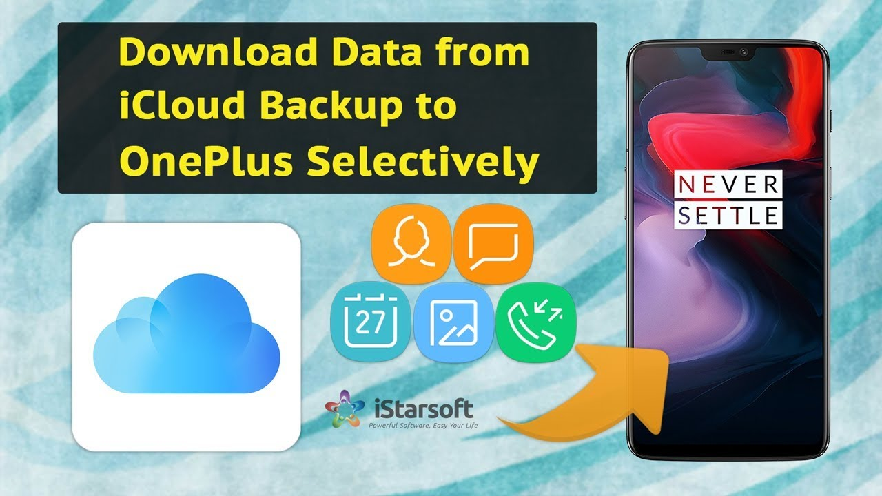 How to Download Data from iCloud Backup to OnePlus selectively