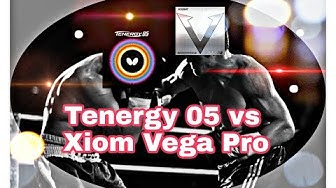 Butterfly Tenergy 05 vs Xiom Vega Pro Review