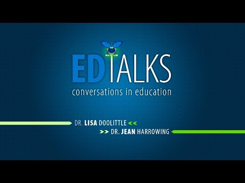 ED Talks: Conversations in Education with Lisa Doolittle and Jean Harrowing