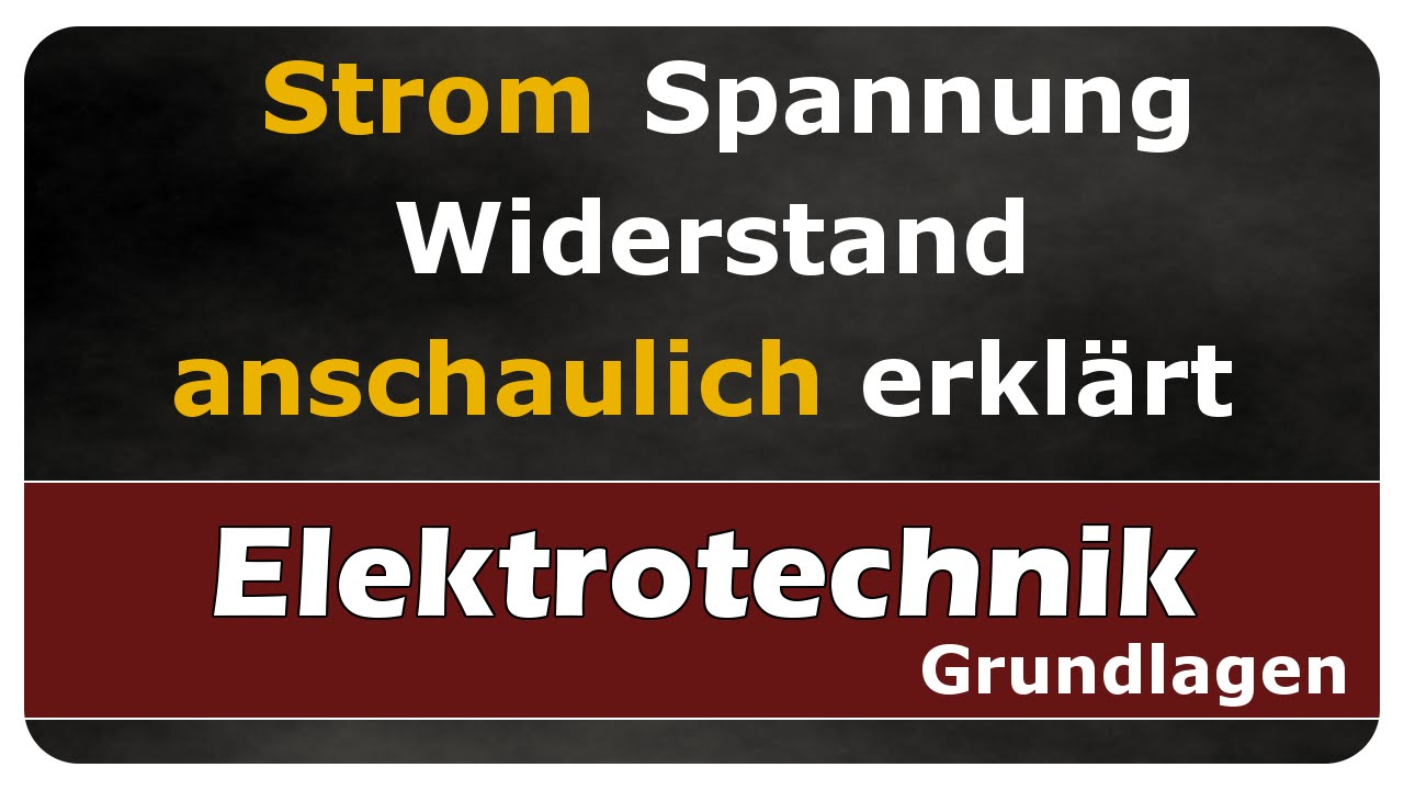 Let´s Learn Elektrische(r) Spannung, -Strom, -Widerstand anschaulich ...