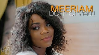 Meeriam - Doff Ci Yaw - Clip Officiel thumbnail