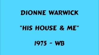 Download Dionne Warwick - His House & Me - 1975 MP3 song and Music Video