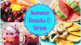 ☼ Healthy & Easy Summer Snack & Drink Ideas ☼