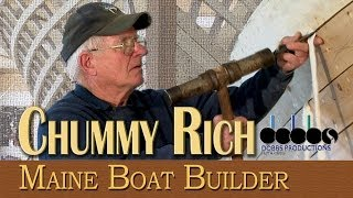Chummy Rich: Maine Boat Builder- Dobbs Productions, Bar Harbor,Maine