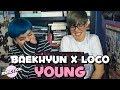 BAEKHYUN (백현) X LOCO (로꼬) - YOUNG ★ MV REACTION