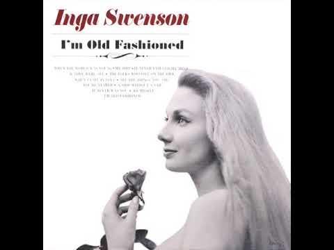 I'm Old Fashioned by Inga Swenson