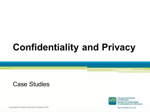 CONFIDENTIALITY AND PRIVACY: CASE STUDIES