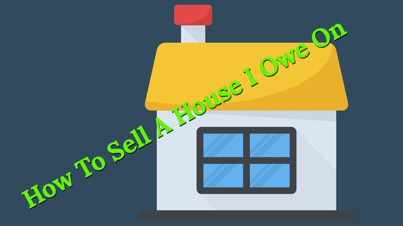How To Sell My House Even Though I Still Owe - We Buy Houses Fast For Cash - 541-502-1112