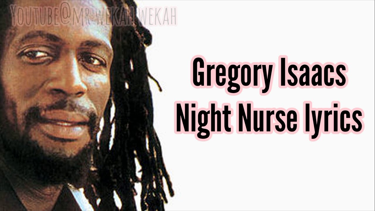 Download Gregory Isaacs - Night Nurse (lyrics)