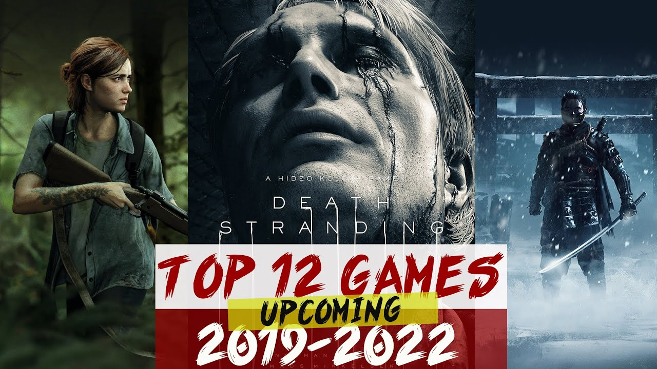 Top 12 Best Games Upcoming Of 2019 2022 Ps4 Xbox One Pc