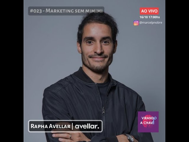 #023 Podcast Virando a Chave - Rapha Avellar | Marketing sem mimimi