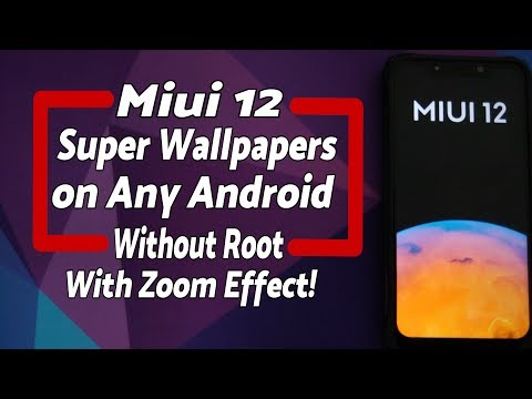 Install MIUI 12 Super Live Wallpaper On Any Android Device Without Root