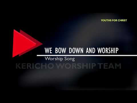 We bow down and worship