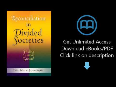 Reconciliation in Divided Societies: Finding Common Ground (Pennsylvania Studies in Human Rights)