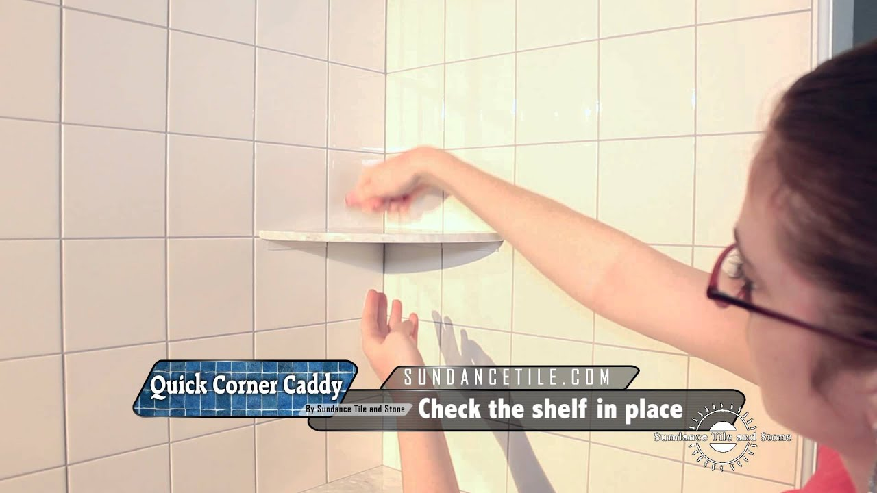 Quick Corner Caddy Instructional Video How To Install A Corner Shelf In Shower On Existing Tile