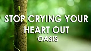 Stop crying your heart out - Oasis - Subtitulada español