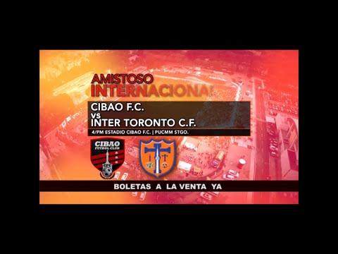 Cibao FC vs Internacional de Toronto, hoy sábado 4 pm, estadio Cibao FC