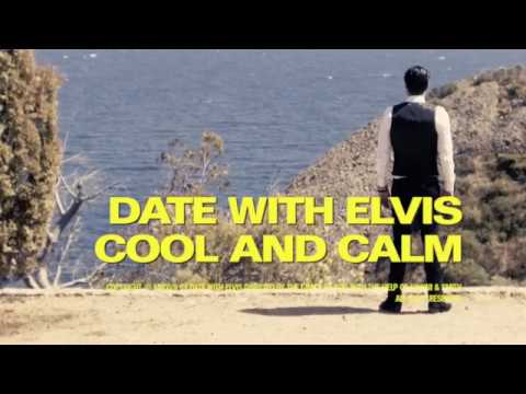 Date with Elvis - Cool and calm