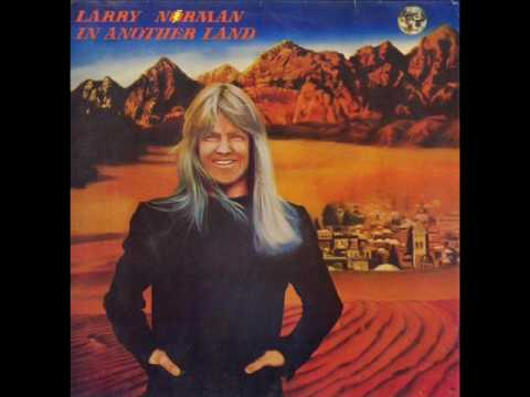 Larry Norman - 17 - Strong Love, Strange Peace - In Another Land (1976)