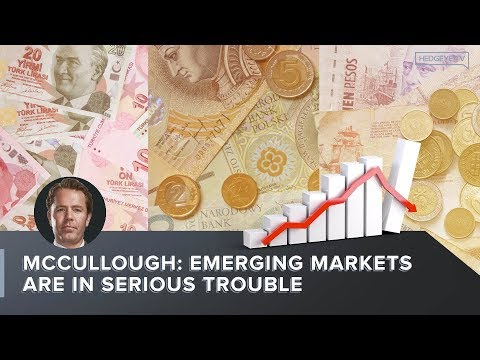 McCullough: Emerging Markets Are In Serious Trouble