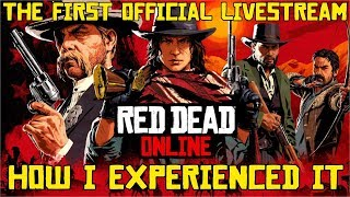 How I Experienced playing in Rockstar Games first Official Red Dead Online Livestream