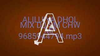 ALILUIYA DHOL MIX DJ SM CHW MP 9685944794