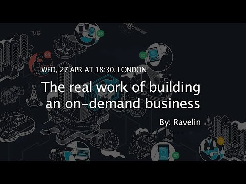 Ravelin: The real work of building an on-demand business