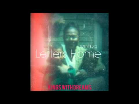 Antoine Banks - Letters Home (Prod. By Nova)