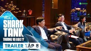 [Trailer Tập 8] Startup Unicorn Đầu Tiên Xuất Hiện??? | Shark Tank Việt Nam Mùa 2 | Thương Vụ Bạc Tỷ