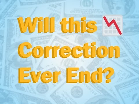 1/31/18 When will this correction be over?