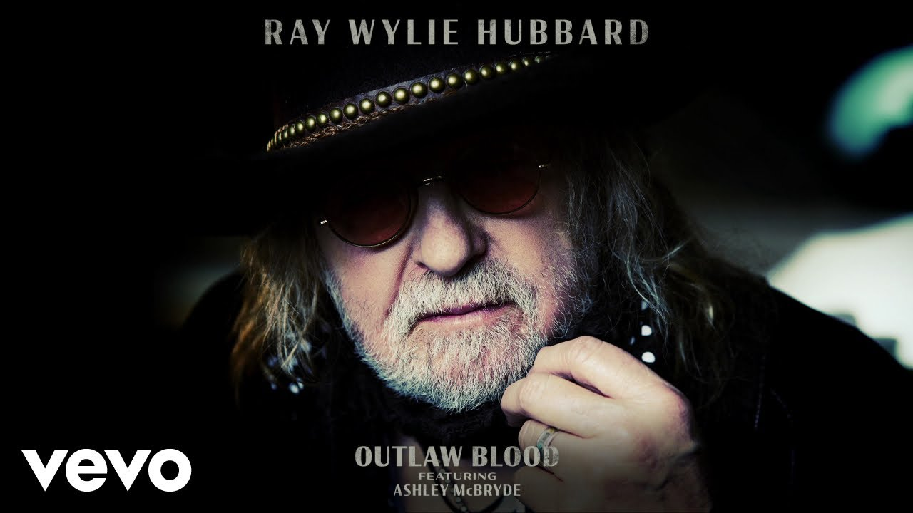Ray Wylie Hubbard - Outlaw Blood (Audio) ft. Ashley McBryde