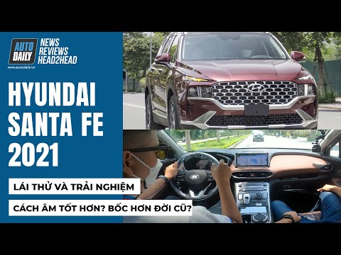 Lái thử, trải nghiệm Hyundai Santa Fe 2021 - Bốc hơn? Êm hơn? Cách âm tốt hơn?... đời trước?