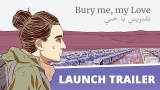 Bury me, my Love (Enterre moi, mon Amour) - Launch Trailer