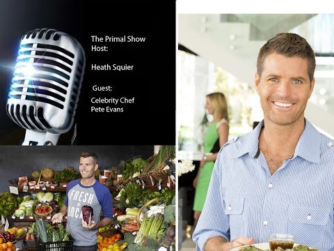 Celebrity Chef Pete Evans Interviewed About The Paleo Way